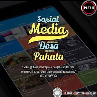 Sosial Media !!! Dosa Atau Pahala ?? - Bagian 2