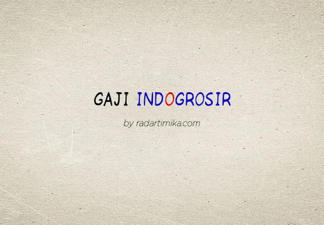 Gaji Karyawan Indogrosir