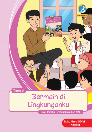 Buku Guru Kelas 2 Tema 2: Bermain di Lingkunganku K13 Edisi Revisi