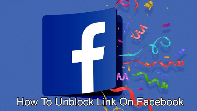 How To Unblock Link On Facebook