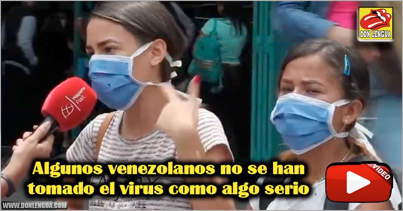 Algunos venezolanos no se han tomado el virus como algo serio