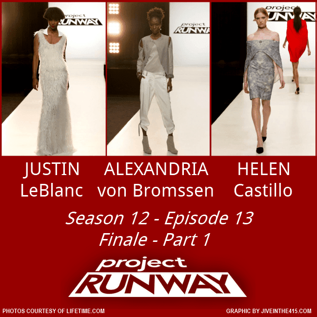 "Three looks from Lifetime's ""Project Runway"" Season 12 - Episode 13 fashion designers Justin LeBlanc, Alexandria von Bromssen, and Helen Castillo."