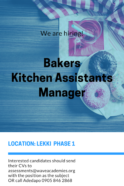 Vacancy for Bakers, Kitchen Assistants and a Manager.