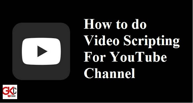 How to do Video Scripting For Your YouTube Channel (2020)