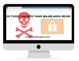 20 Tools Hacker Yang Wajib Anda Ketahui Jika Ingin Menjadi Seorang Hacker