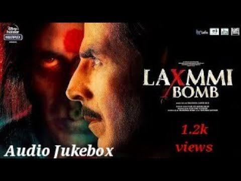 Latest Hindi Audio Song Jukebox 'Laxmii' हिंदी न्यू ऑडियो गाने