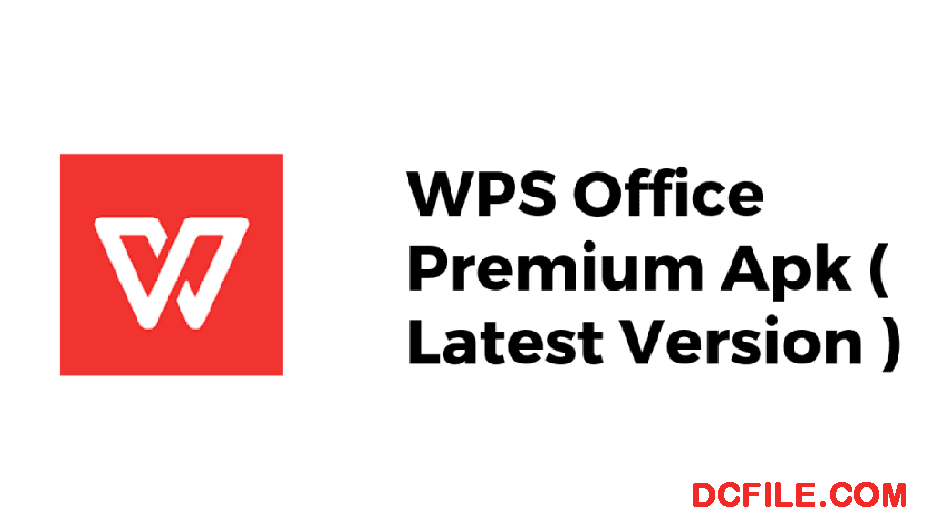 WPS Office Apk Pro Download Latest Version | (Premium) Free For