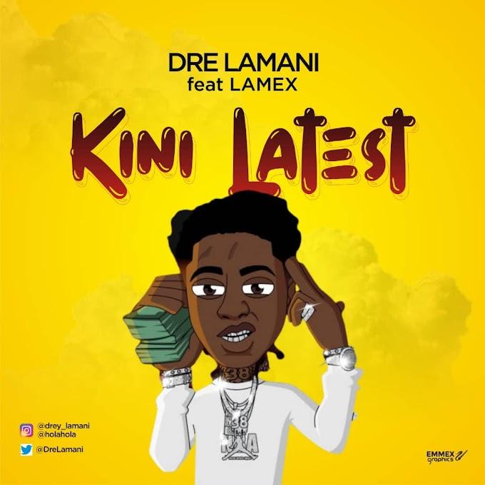 Dre Lamani feat. Lamex - Kini latest