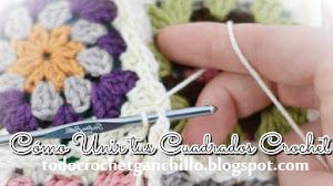 Cómo unir grannys o cuadros crochet / 3 tutoriales