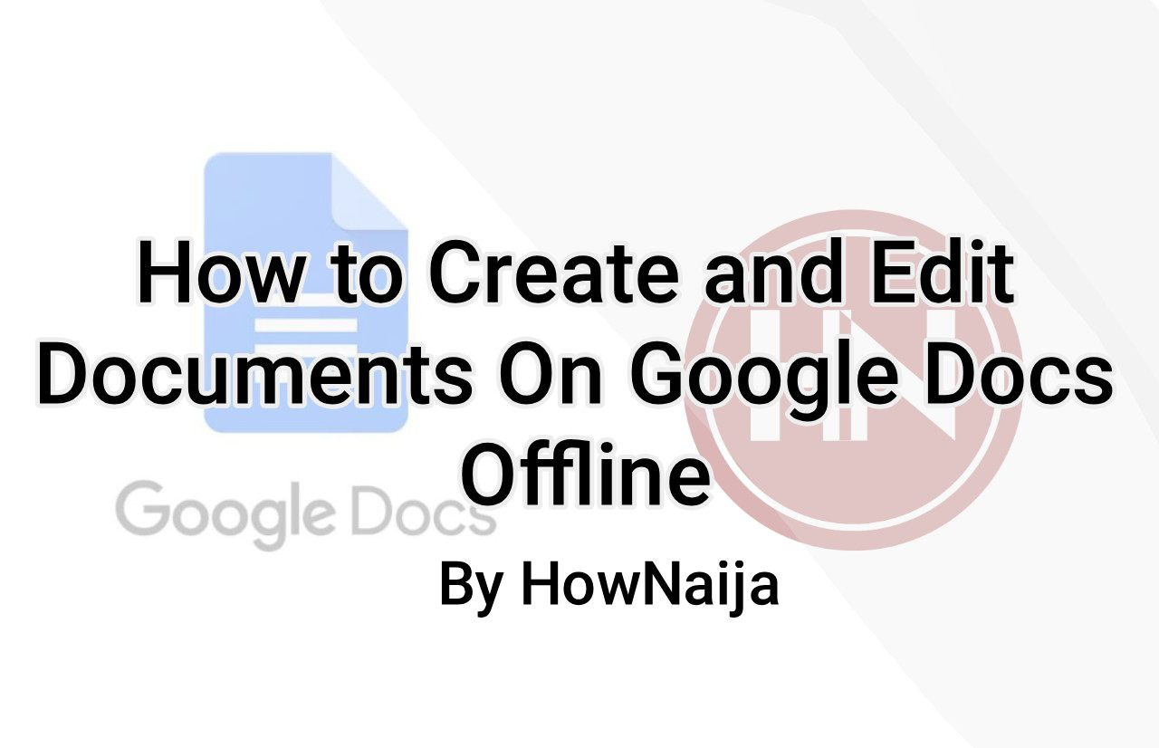 How to Create and Edit Documents On Google Docs Offline