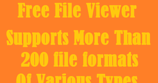 THE FREE FILE VIEWER-VIEW FILES OF ANY FORMAT
