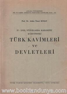 Akdes Nimet Kurat - IV - XVIII. Yüzyıllarda Karadeniz Kuzeyindeki Türk Kavimleri ve Devletleri