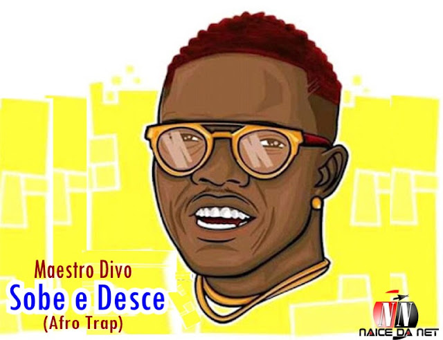 Maestro Divo - Sobe e Desce Download Mp3