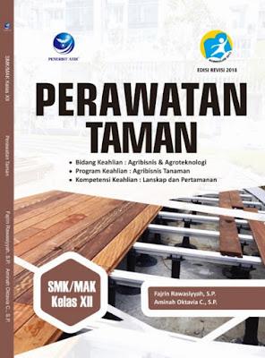 Perawatan Taman, Bidang Keahlian: Agribisnis Dan Agroteknologi, Program Keahlian: Agribisnis Tanaman, Kompetensi Keahlian: Lanskap Dan Pertamanan SMK/MAK Kelas XII