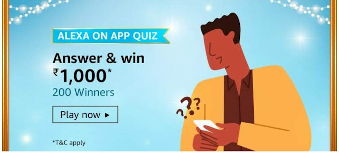 Amazon Alexa On App Quiz Answers Win –  Rs.1000 Pay Balance