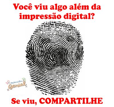 Você viu algo além da impressão digital?