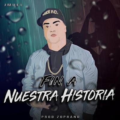Fin-a-nuestra-historia-sencillo-puertorriqueño-Jmuel-Lanzamientos