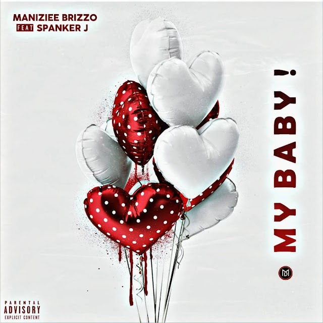 Download Mp3: Maniziee Brizzo Ft Spanker J - My Baby