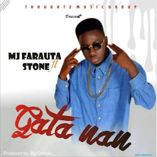 DOWNLOAD MP3: MJ Farauta Ft Stone - Gata Nan 1
