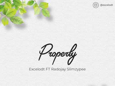 DOWNLOAD MP3: Excel ODT - Properly ft. Radojay & Slimzypee