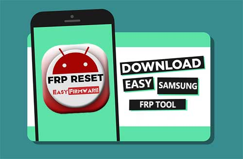Easy Samsung FRP Tool 2021 Free Download