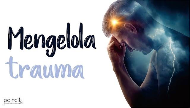Mengelola Trauma