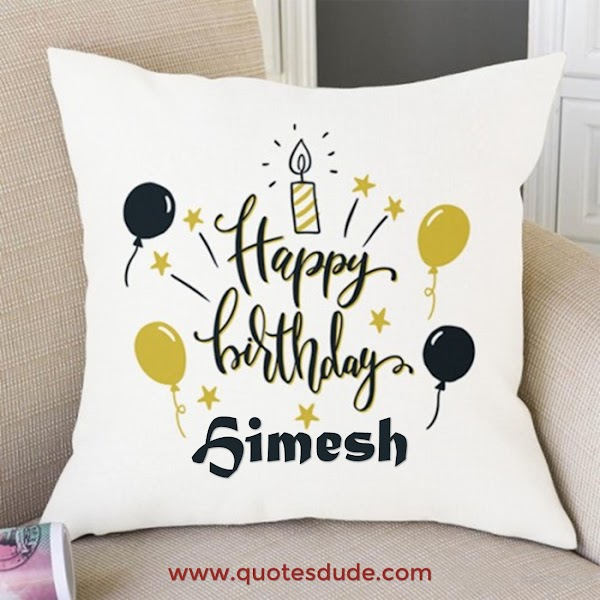 Happy Birthday Himesh Cake, Images and Quotes