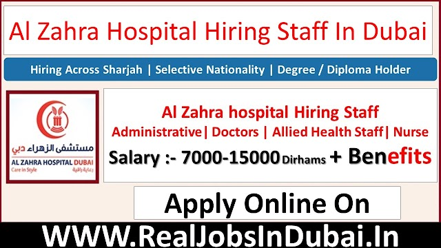 Al Zahra Hospital Hiring Staff In Dubai & Sharjah  UAE 2021