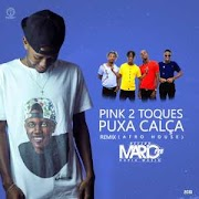 Pink 2 Toques - Puxa Calça Remix (feat. DJ Mário Pró)