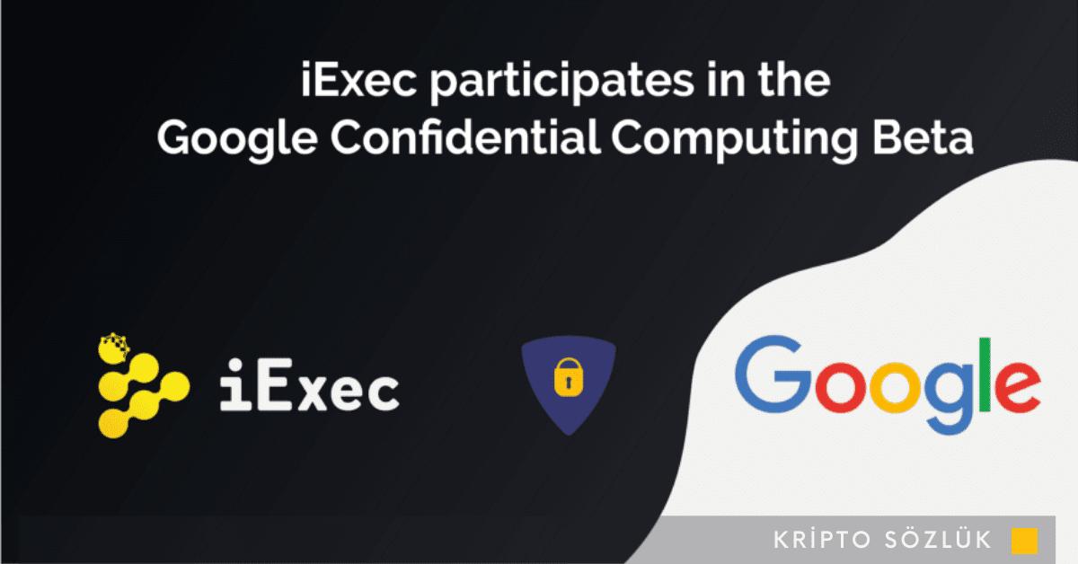 ONT'den Sonra iExec RLC de Google İle Anlaştı