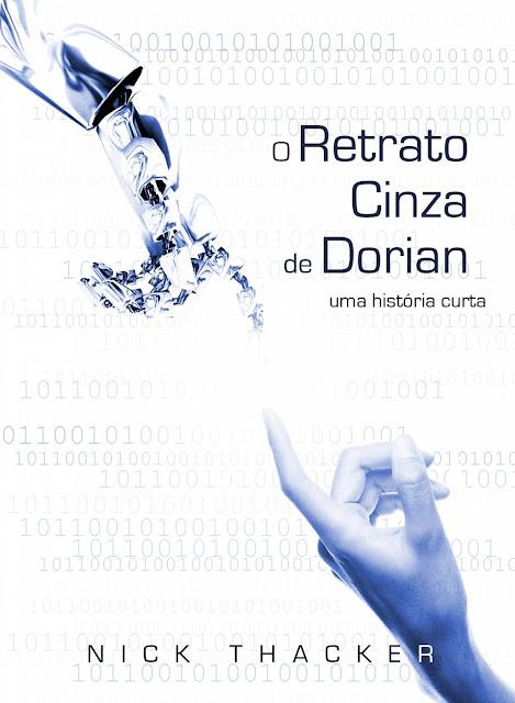 O Retrato Cinza de Dorian - Nick Thacker