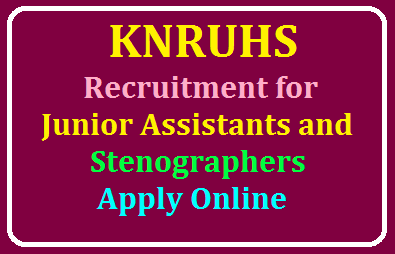 KNRUHS Recruitment Notification for the Posts of Junior Assistants and Junior Stenographers Apply Online @ knruhsrt.in /2019/09/KNRUHS-Recruitment-Notification-for-Junior-Assistants-and-Junior-Stenographers-Apply-Onlin-at-knruhsrt.in.html