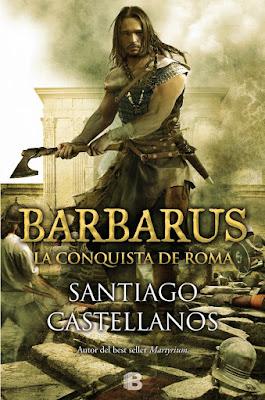 Barbarus. La conquista de Roma - Santiago Castellanos (2015)