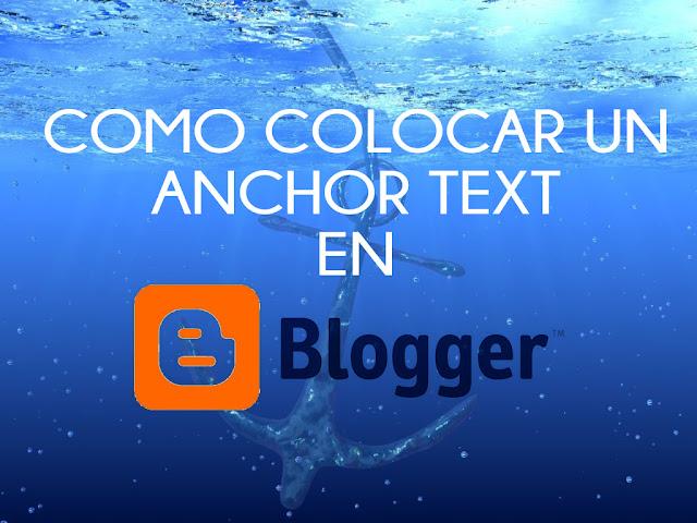 Como colocar un ANCHOR TEXT en Blogger