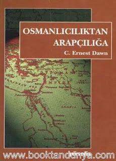 C. Ernest Dawn - Osmanlıcılıktan Arapçılığa