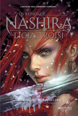AS ESPADAS DOS REBELDES - OS REINOS DE NASHIRA #2 (Licia Troisi)