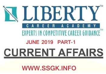 CURRENT AFFAIR JUNE 2019 PART-1 BY LIBERTY ACADEMY