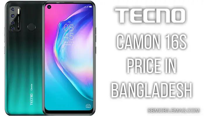 Tecno Camon 16S, Tecno Camon 16S Price, Tecno Camon 16S Price in Bangladesh