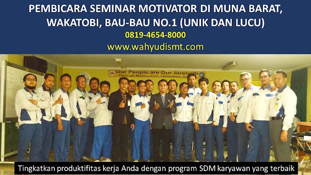 PEMBICARA SEMINAR MOTIVATOR DI MUNA BARAT, WAKATOBI, BAU-BAU  NO.1,  Training Motivasi di MUNA BARAT, WAKATOBI, BAU-BAU , Softskill Training di MUNA BARAT, WAKATOBI, BAU-BAU , Seminar Motivasi di MUNA BARAT, WAKATOBI, BAU-BAU , Capacity Building di MUNA BARAT, WAKATOBI, BAU-BAU , Team Building di MUNA BARAT, WAKATOBI, BAU-BAU , Communication Skill di MUNA BARAT, WAKATOBI, BAU-BAU , Public Speaking di MUNA BARAT, WAKATOBI, BAU-BAU , Outbound di MUNA BARAT, WAKATOBI, BAU-BAU , Pembicara Seminar di MUNA BARAT, WAKATOBI, BAU-BAU