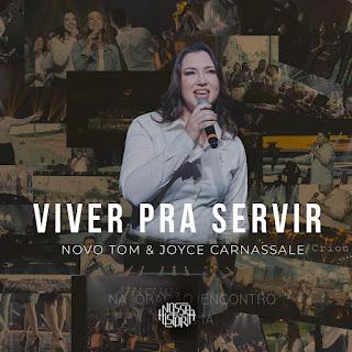 Viver Pra Servir - Novo Tom e Joyce Carnassale