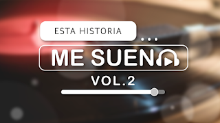 Ver Esta Historia Me Suena Vol. 2 Capítulos Completos Online Gratis y en HD