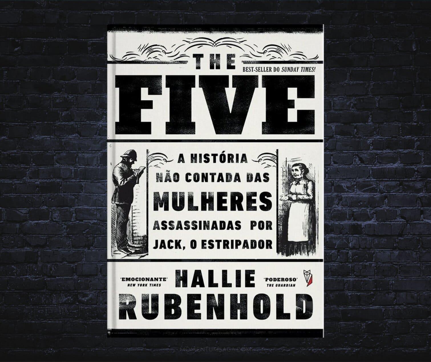Resenha: The Five - A história não contada das mulheres assassinadas por Jack, o Estripador, de Hallie Rubenhold