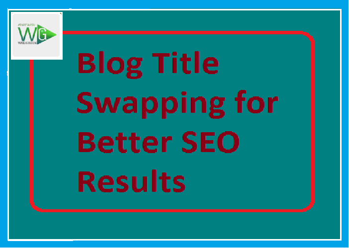 http://www.wikigreen.in/2020/01/blogger-seo-tips-blog-title-swapping.html