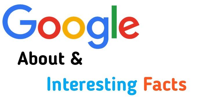 Google Facts In Hindi-गूगल के कुछ मजेदार रोचक तथ्व