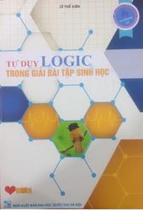 Tư Duy Logic Trong Giải Bài Tập Sinh Học - Lê Thế Kiên