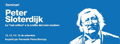 http://www.laie.es/actividades/evento.php?codigo=1282&idioma=cat&utm_source=seminari%20peter%20sloterdijk&utm_medium=social&utm_campaign=cursos