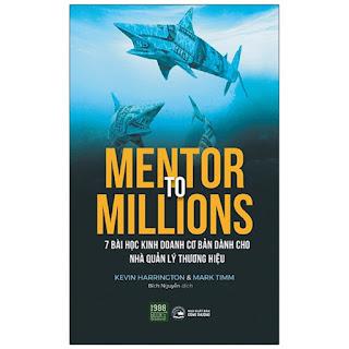 Mentor to millions - 7 bài học kinh doanh cơ bản dành cho nhà quản lý thương hiệu ebook PDF-EPUB-AWZ3-PRC-MOBI