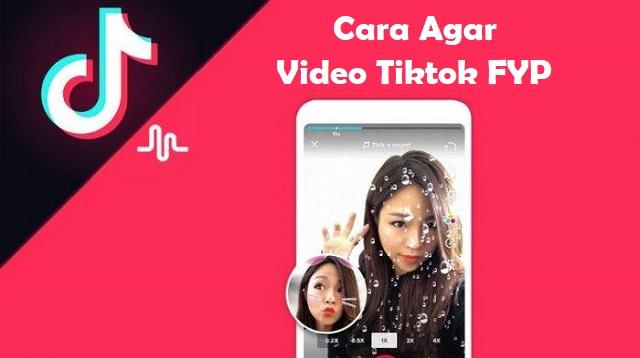 Cara Agar Video Tiktok FYP