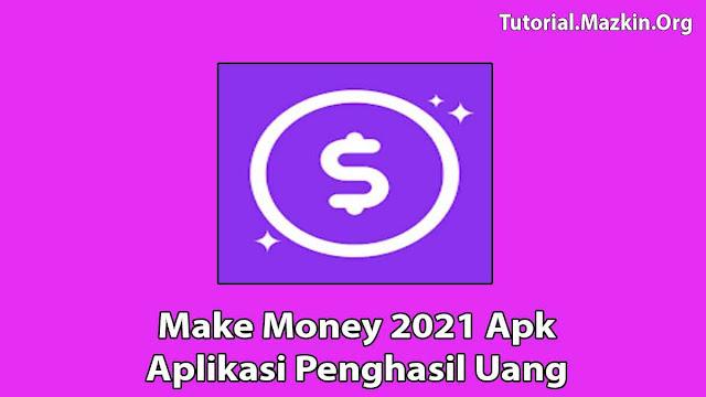 Make Money 2021 Apk Penghasil Uang