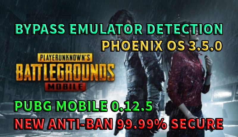 How To Bypass PUBG Mobile v0 12 5 Emulator Detection On Phoenix OS